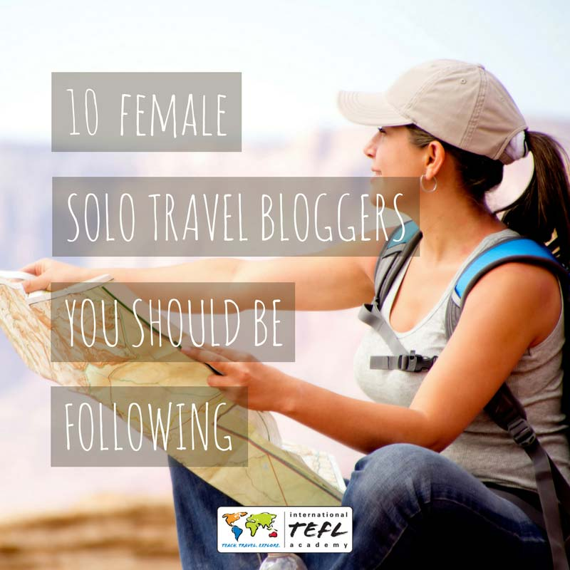 10 Female Solo Travel Bloggers You Should Be Following