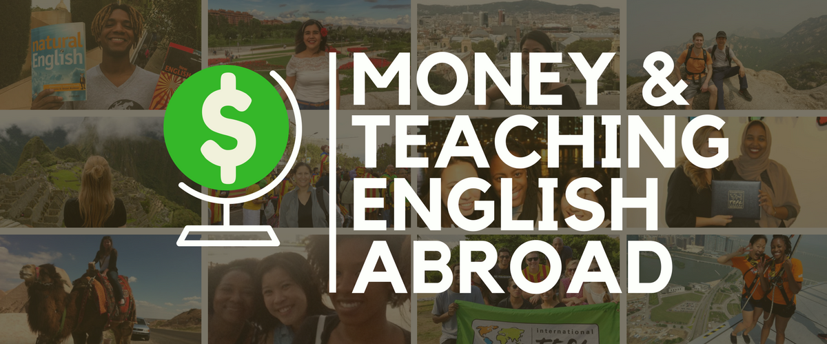 Money & Teaching Abroad - How to Finance Your TEFL Class and Your Move Abroad