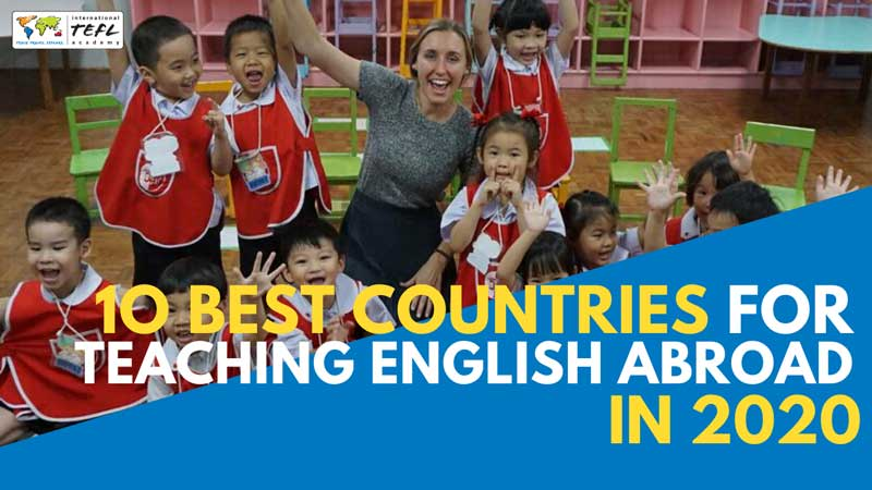 10 Best Countries For Teaching English Abroad in 2020 [Webcast]