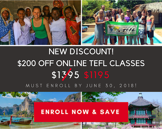 Save $200 on your TEFL Class . - Enroll by June 30, 2018