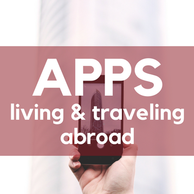 Top 15 Phone Apps for Living and Traveling Abroad in 2017