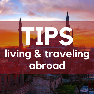Living and Traveling Abroad Tips